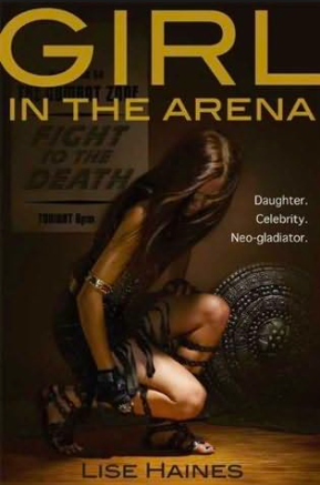 girl in the arena lise haines dystopian book cover