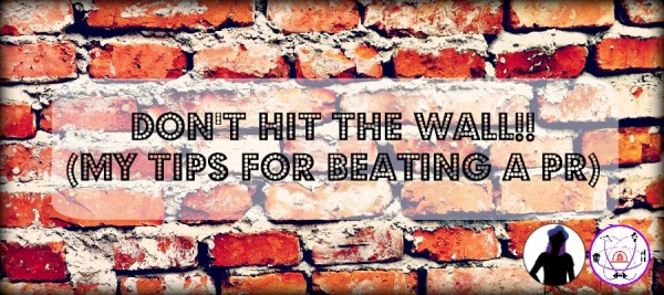 don't hit the wall my tips for beating a pr