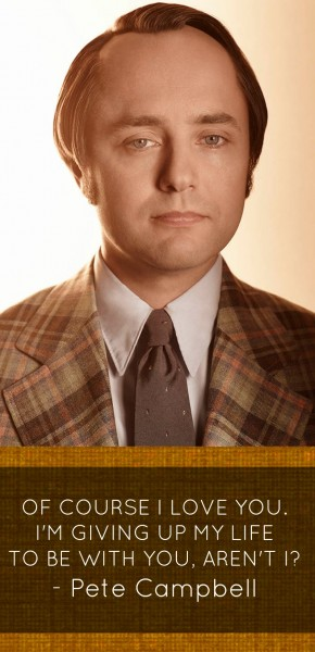 Pete Campbell love giving up life quote mad men